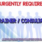 URGENTLY REQUIRED: TRAINER / CONSULTANT