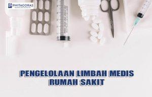 Pengelolaan Limbah Medis Rumah Sakit