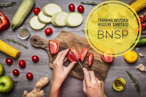 Training Inspeksi Higiene Sanitasi Makanan Sertifikasi BNSP